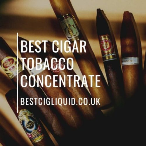 Best Cigar Tobacco Concentrate