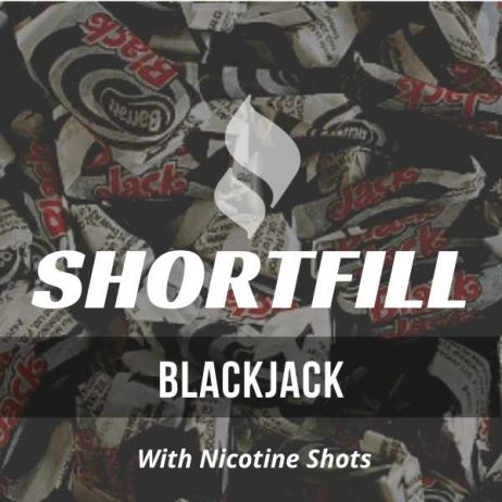 Blackjack  Shortfill with Nicotine Shots (Anise, Sweetie)