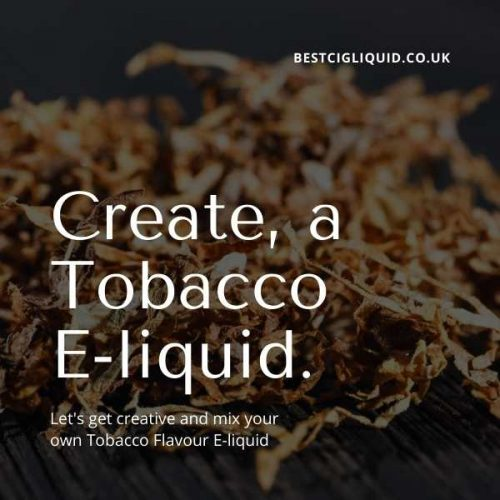 Create your own Tobacco E-liquid